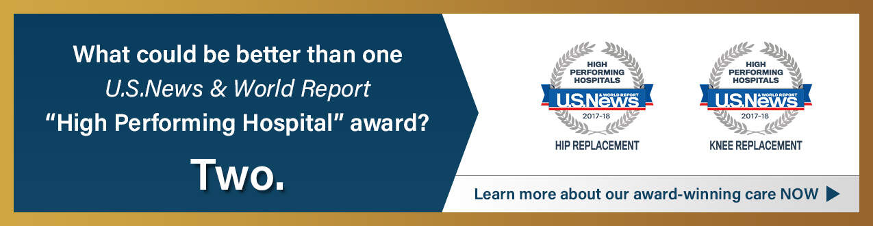"What could be better than one U.S. News and World Report ""High Performing Hospital"" Award? TWO!"