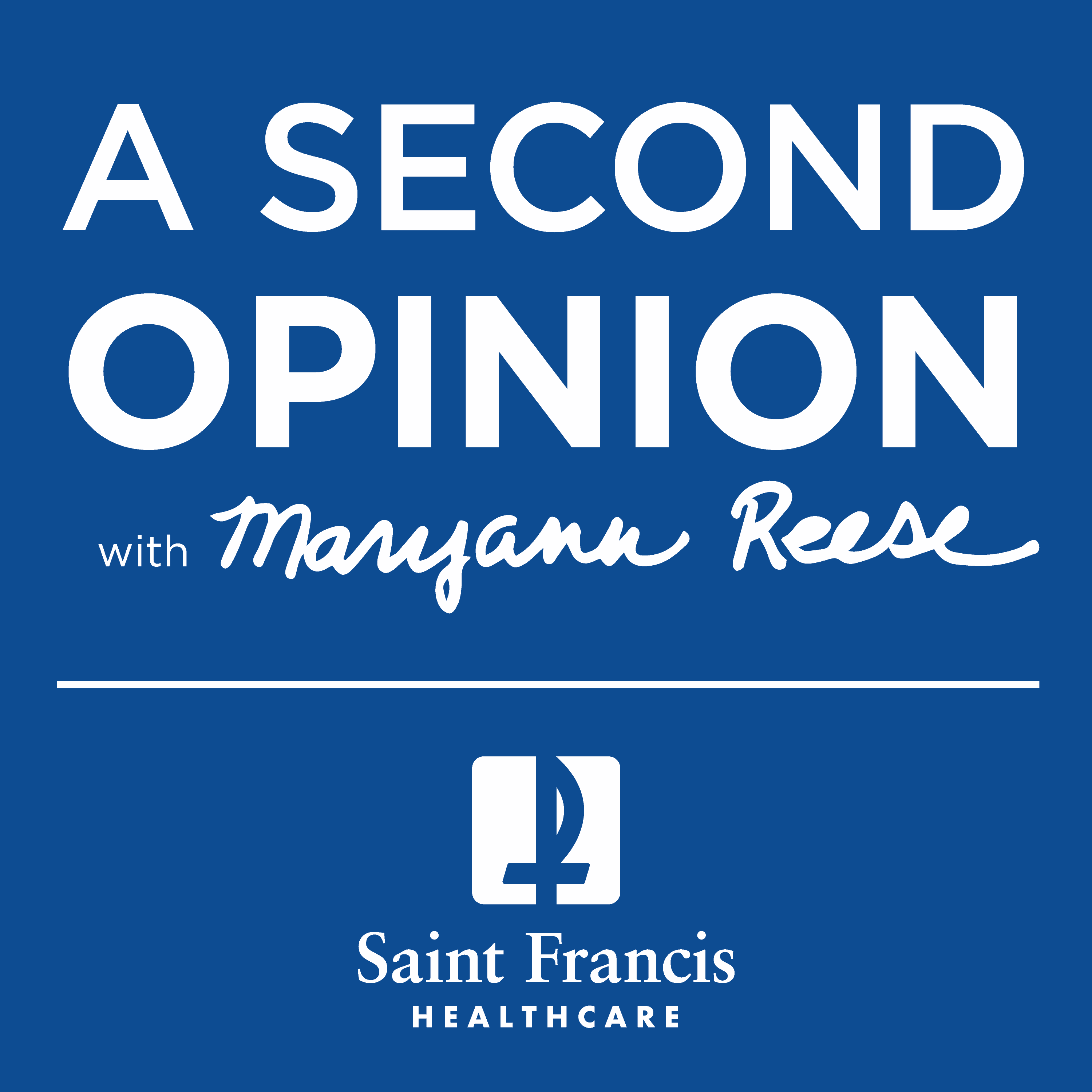 A Second Opinion - The Saint Francis Healthcare System Podcast