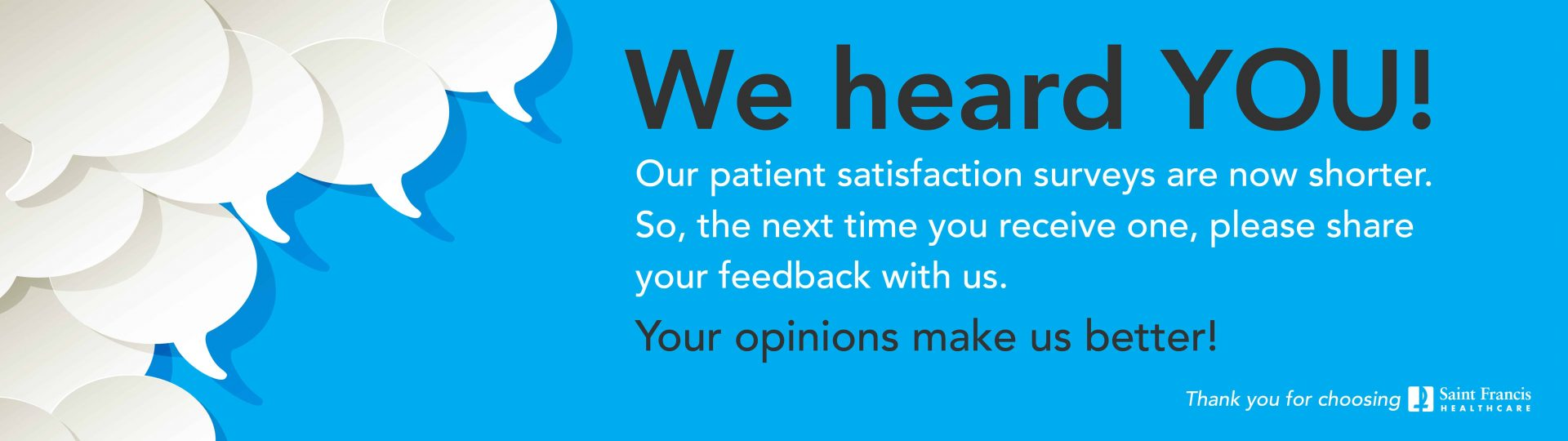 Our patient satisfaction surveys are now shorter!