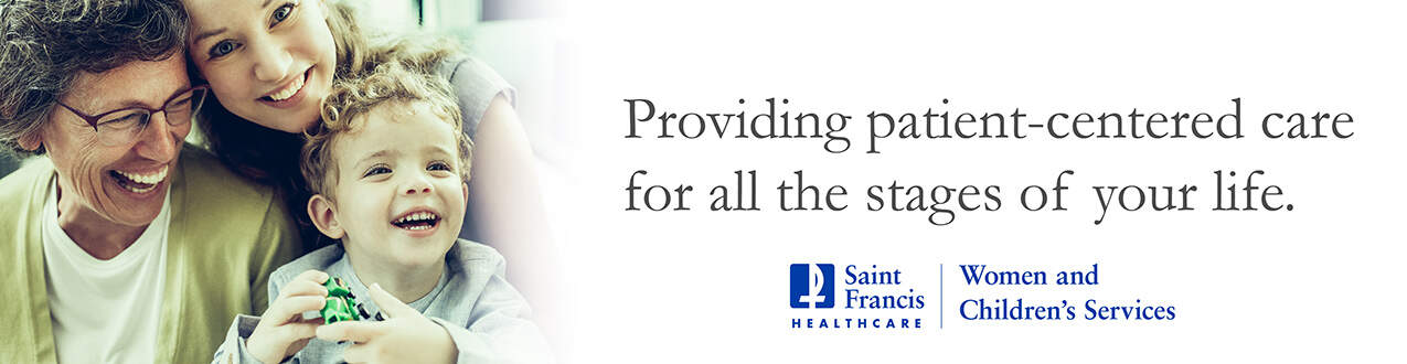 Saint Francis Women and Children's Services - Providing patient-centered care for all the stages of your life
