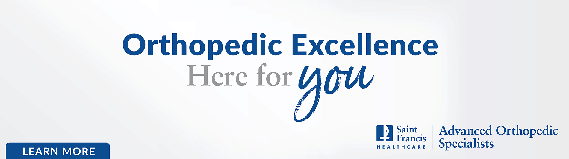 Orthopedic Excellence, Here for You - Learn more