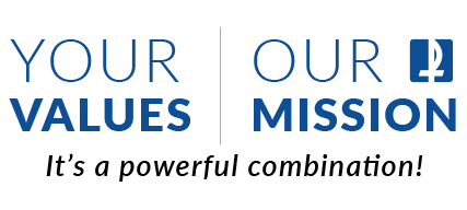 Your Values, Our Mission - It's a powerful combination