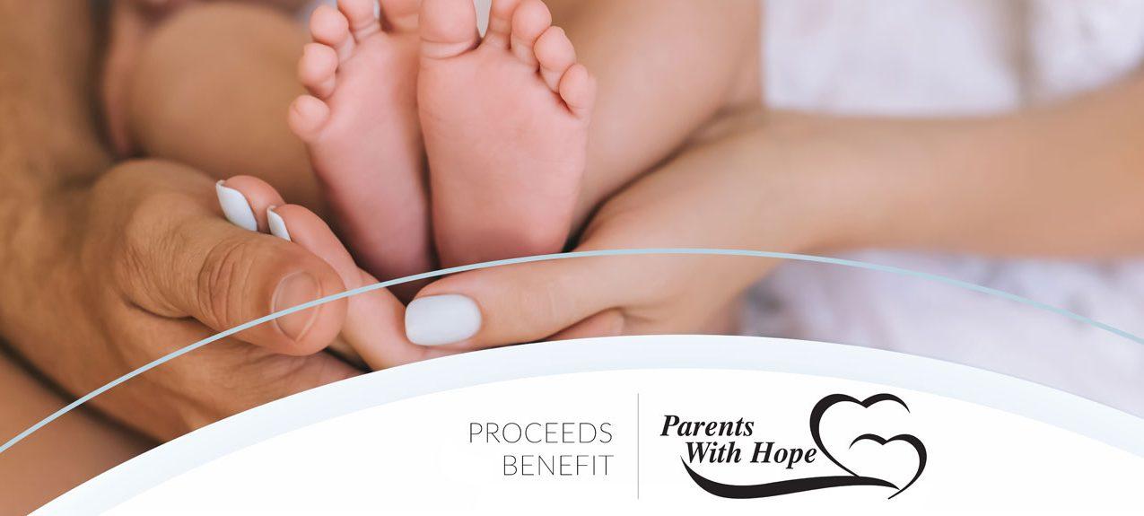 Proceeds benefit Parents with Hope