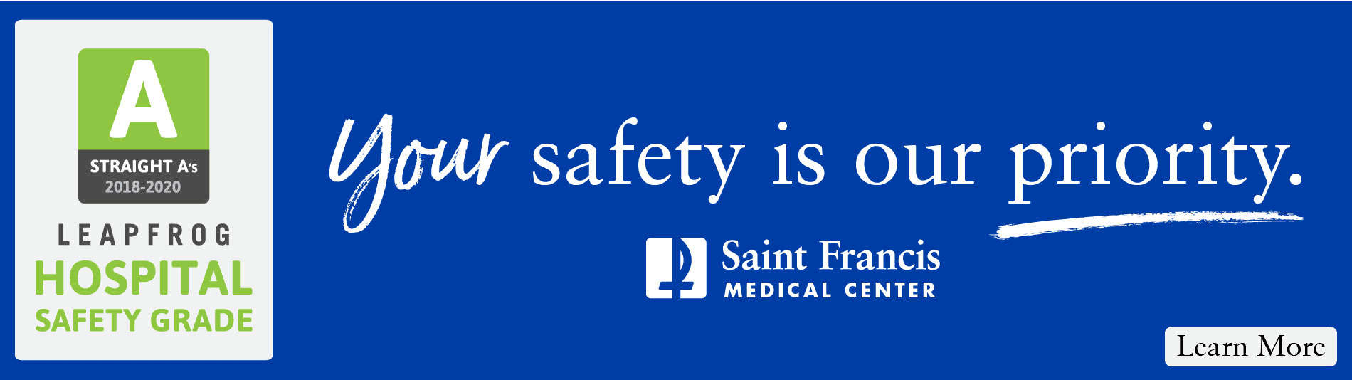 The Leapfrog Group has Awarded Saint Francis Medical Center Straight A's for Their Hospital Safety Grade Five Times in a Row, 2018 - 2020