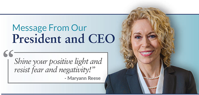 Message from our President and CEO, Maryann Reese