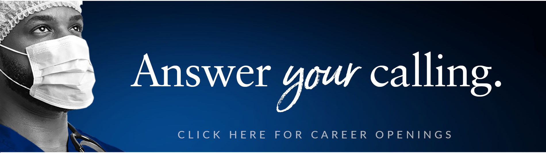 Answer your calling - click here for career openings