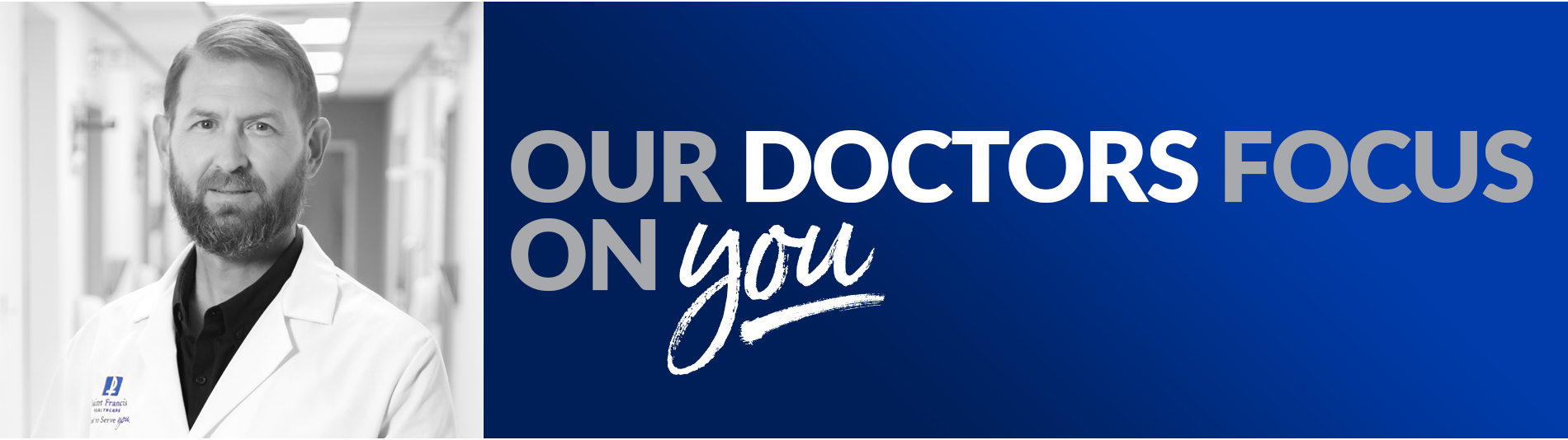 Our doctors focus on YOU!
